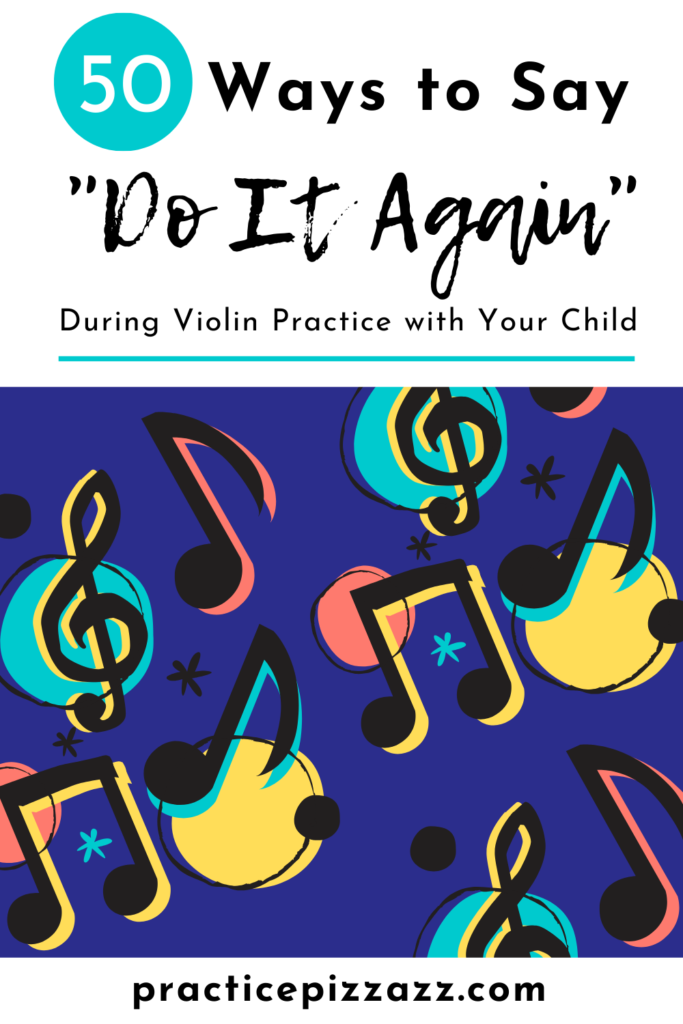 50 ways to say do it again during violin practice with your child pin