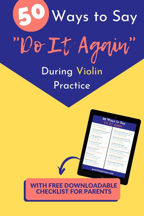 50 ways to say do it again during violin practice with your child pin checklist