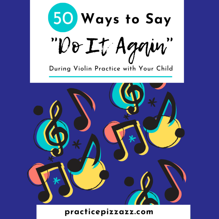 50 ways to say do it again during violin practice with your child
